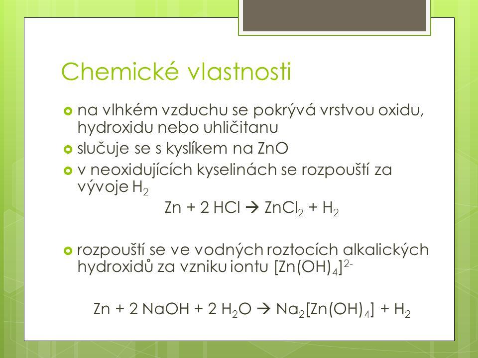 Zn + 2 NaOH + 2 H2O  Na2[Zn(OH)4] + H2